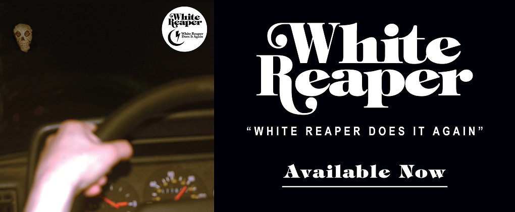 White Reaper Does It Again